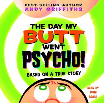Day My Butt Went Psycho