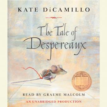 Kate Dicamillo The Tale Of Despereaux Listen to Tale ...