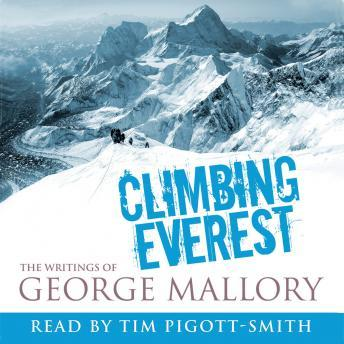 Climbing Everest: The Writings of George Mallory