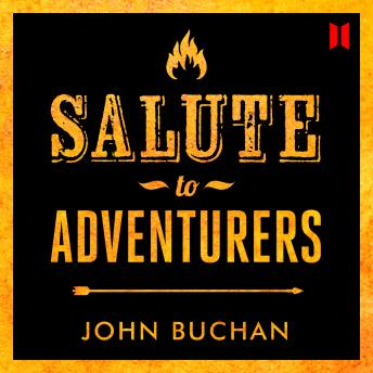 Salute to Adventurers, John Buchan