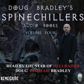 Download Spinechillers Vol. 4 - Doug Bradley's Classic Horror Audio Books by Various Authors