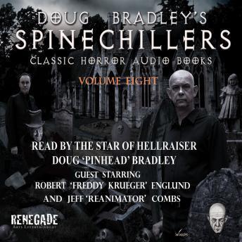 Spinechillers Vol. 8 - Doug Bradley's Classic Horror Audio Books