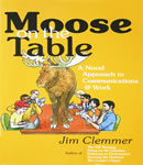 Free Moose on the Table: A Novel Approach to Communications @ Work Audiobook read by Barrie Bailey