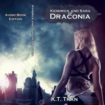 [Download Free] Kendrick and Sara of Draconia Audiobook