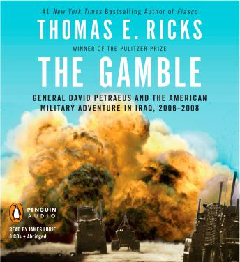 Download Gamble: General David Petraeus and the American Military Adventure in Iraq, 2006-2008 by Thomas E. Ricks