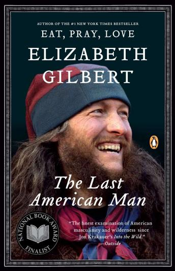 Last American Man by  Elizabeth Gilbert
