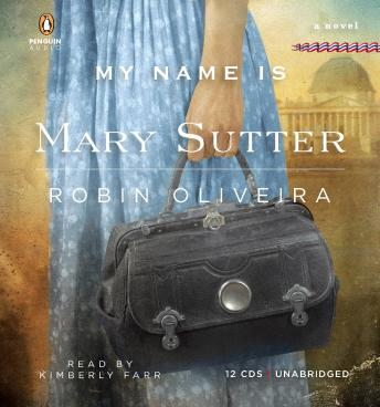 Free My Name Is Mary Sutter: A Novel Audiobook read by Kimberly Farr