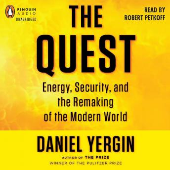 Quest: Energy, Security, and the Remaking of the Modern World by  Daniel Yergin
