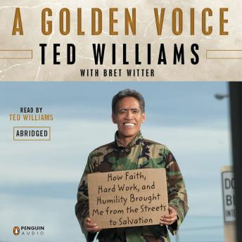 Download Golden Voice: How Faith, Hard Work, and Humility Brought Me from the Streets to Salvation by Ted Williams