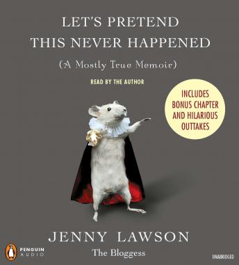 Let's Pretend This Never Happened: (A Mostly True Memoir), Jenny Lawson