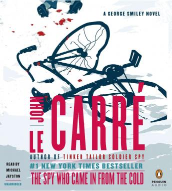 Spy Who Came in from the Cold: A George Smiley Novel