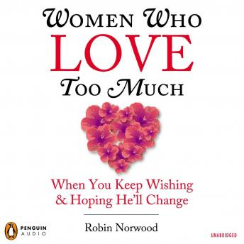 Free Women Who Love Too Much Audiobook read by Ellen Archer