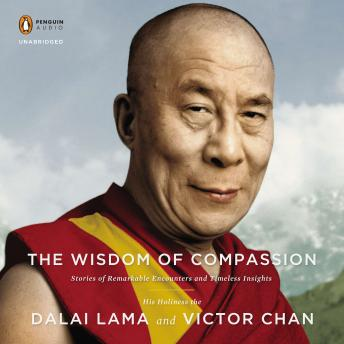 Wisdom of Compassion: Stories of Remarkable Encounters and Timeless Insights