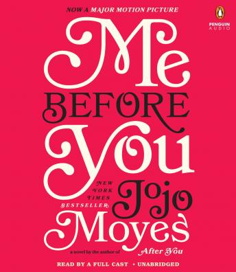 Me Before You: A Novel, Audio book by Jojo Moyes