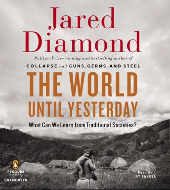 World Until Yesterday: What Can We Learn from Traditional Societies? by  Jared Diamond
