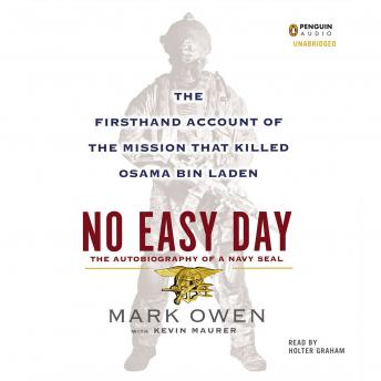 No Easy Day: The Firsthand Account of the Mission That Killed Osama Bin Laden, Audio book by Kevin Maurer, Mark Owen
