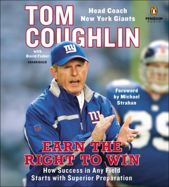 Download Earn the Right to Win: How Success in Any Field Starts with Superior Preparation by Tom Coughlin