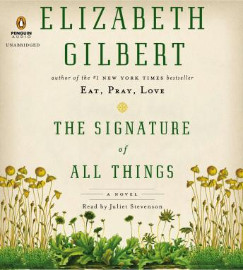 Signature of All Things: A Novel by  Elizabeth Gilbert