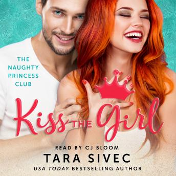 Download Kiss the Girl: The Naughty Princess Club by Tara Sivec