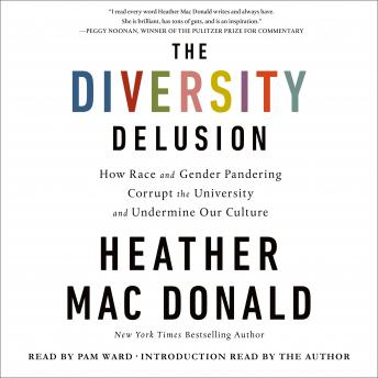 Download Diversity Delusion: How Race and Gender Pandering Corrupt the University and Undermine Our Culture by Heather Mac Donald