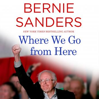 Download Where We Go from Here: Two Years in the Resistance by Bernie Sanders