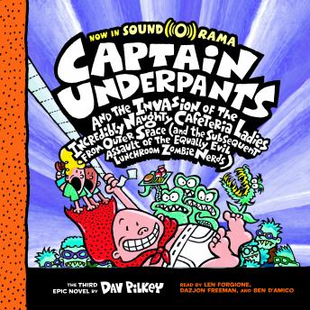 Download Captain Underpants #3: Captain Underpants and the Invasion of the Incredibly Naughty Cafeteria Ladies from Outer Space by Dav Pilkey