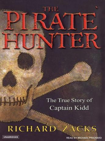 The Pirate Hunter: The True Story of Captain Kidd: Part 1 & 2