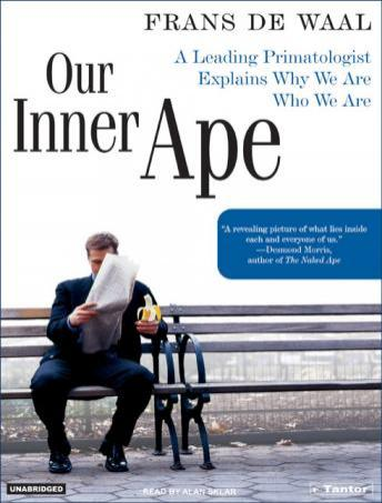 Download Our Inner Ape: A Leading Primatologist Explains Why We Are Who We Are by Frans De Waal