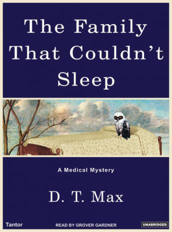 Download Family That Couldn't Sleep: A Medical Mystery by D.T. Max
