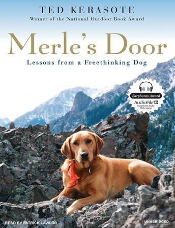 Free Merle's Door: Lessons from a Freethinking Dog Audiobook read by Patrick Girard Lawlor