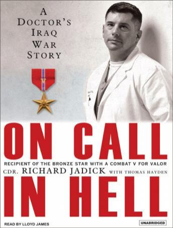 Download On Call In Hell: A Doctor's Iraq War Story by Richard Jadick, Thomas Hayden