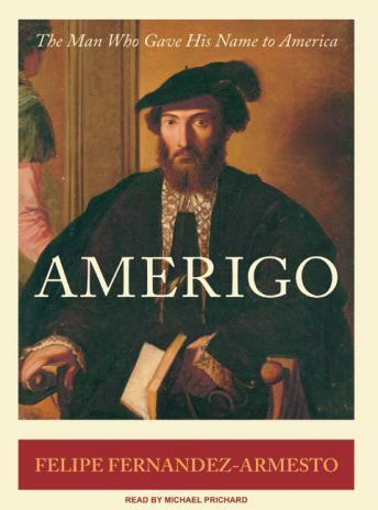 Download Amerigo: The Man Who Gave His Name to America by Felipe Fernandez-Armesto