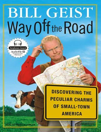 Free Way Off the Road: Discovering the Peculiar Charms of Small-Town America Audiobook read by Patrick Girard Lawlor