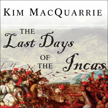 Download Last Days of the Incas by Kim MacQuarrie