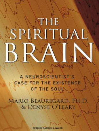 Free Spiritual Brain: A Neuroscientist's Case for the Existence of the Soul Audiobook read by Patrick Girard Lawlor