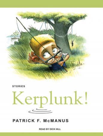 Download Kerplunk!: Stories by Patrick F. McManus