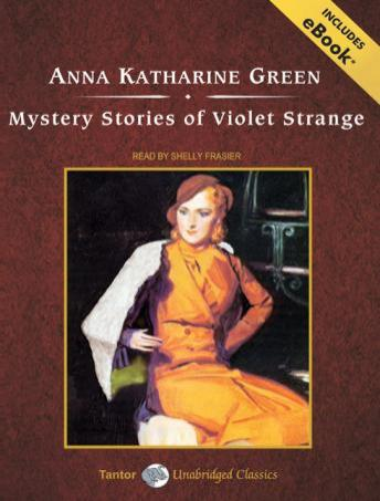 Mystery Stories of Violet Strange [With eBook] by  Anna Katharine Green