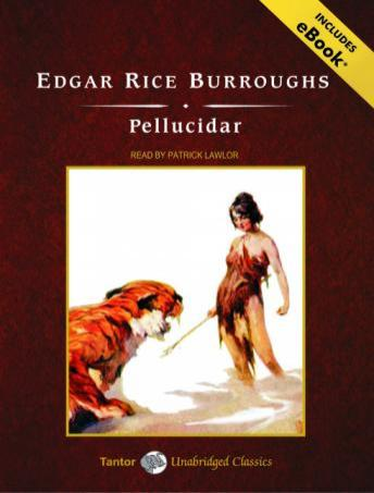 Free Pellucidar [With eBook] Audiobook read by Patrick Girard Lawlor