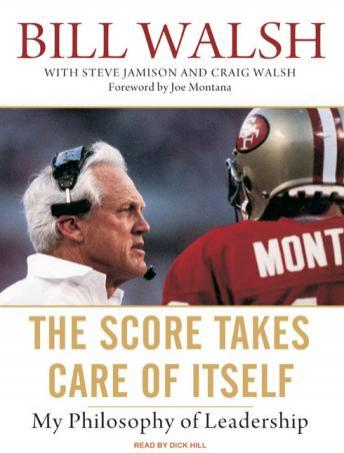 Download Score Takes Care of Itself: My Philosophy of Leadership by Steve Jamison, Bill Walsh