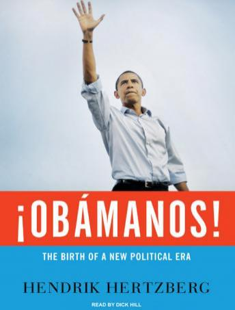 Download !Obamanos!: The Birth of a New Political Era by Hendrik Hertzberg
