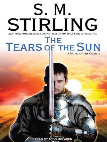 Tears of the Sun: A Novel of the Change