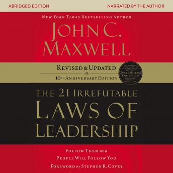 Download 21 Irrefutable Laws of Leadership: Follow Them and People Will Follow You by John C. Maxwell, John Maxwell