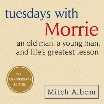 """learning life lessons through the book tuesdays with morrie by mitch albom Life mitch albom and morrie schwartz tuesdays with morrie  """"the truth is,  once you learn how to die, you learn how to live"""" ― mitch  below are some of  the life lessons i learned from this book which, if you haven't read,."""