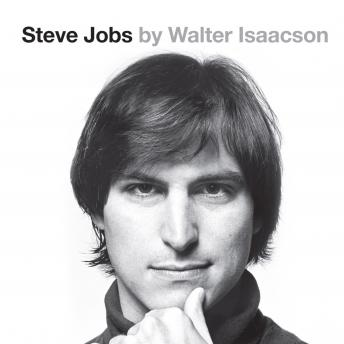 Download Steve Jobs: The Exclusive Biography by Walter Isaacson