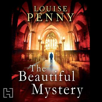 Beautiful Mystery by  Louise Penny