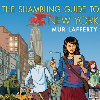 Download Shambling Guide to New York City by Mur Lafferty