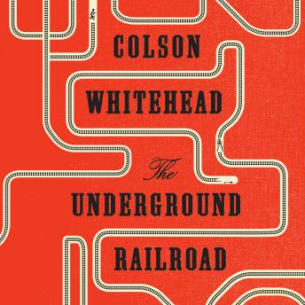 Download Underground Railroad by Colson Whitehead