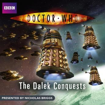 Doctor Who: The Dalek Conquests by  Doctor Who