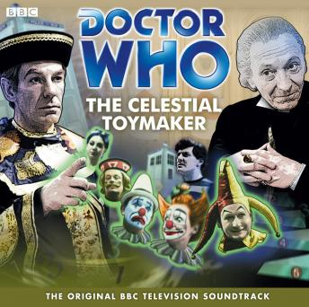 Doctor Who: The Celestial Toymaker by  Doctor Who