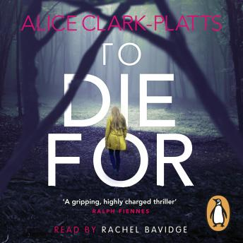 Download To Die For by Alice Clark-Platts
